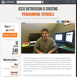Support Jesse Dietrichson creating Programming Tutorials
