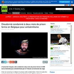 Dieudonné condamné à deux mois de prison ferme en Belgique pour antisémitisme