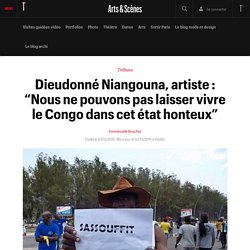 """Dieudonné Niangouna, artiste : """"Nous ne pouvons pas laisser vivre le Congo dans cet état honteux"""""""