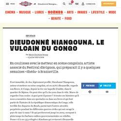 Libération: Dieudonné Niangouna, le vulcain du Congo
