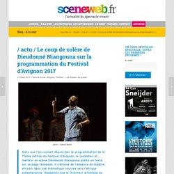 Le coup de colère de Dieudonné Niangouna sur la programmation du Festival d'Avignon 2017