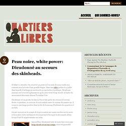 Peau noire, white power: Dieudonné au secours des skinheads
