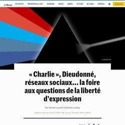 « Charlie », Dieudonné, réseaux sociaux... la foire aux questions de la liberté d'expression