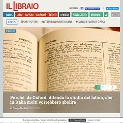 Perché, da Oxford, difendo lo studio del latino, che in Italia molti vorrebbero abolire
