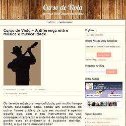 Curso de Viola – A diferença entre música e musicalidade
