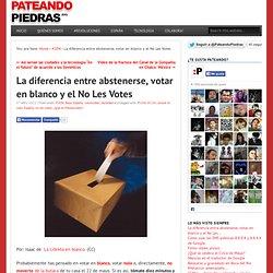 La diferencia entre abstenerse, votar en blanco y el No Les Votes