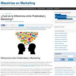 ¿Cuál Es La Diferencia Entre Publicidad Y Marketing?
