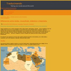 Diferencia entre árabe, musulmán, islámico e islamista. - Traducinando