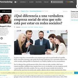 ¿Qué diferencia a una verdadera empresa social de otra que solo está por estar en redes sociales?