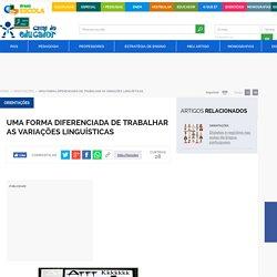 Uma forma diferenciada de trabalhar as variações linguísticas - Brasil Escola