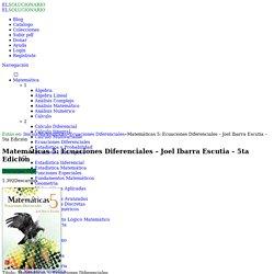 [PDF] Matemáticas 5: Ecuaciones Diferenciales - Joel Ibarra Escutia - 5ta Edición