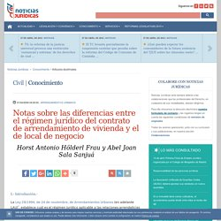 Notas sobre las diferencias entre el régimen jurídico del contrato de arrendamiento de vivienda y el de local de negocio · Noticias Jurídicas