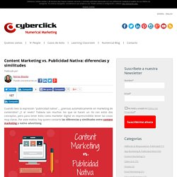 Content Marketing vs. Publicidad Nativa: diferencias y similitudes
