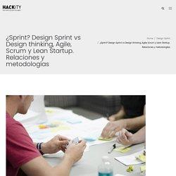 Sprint diferencias Design Sprint, Design Thinking, Agile, Scrum, Lean Startup