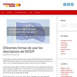 Diferentes formas de usar los descriptores del MCER – Espanhol na Rede