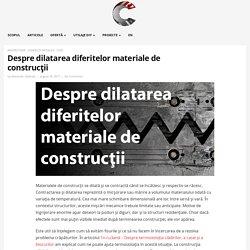 Despre dilatarea diferitelor materiale de construcţii