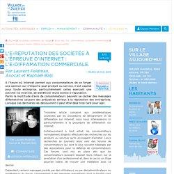 L'e-réputation des sociétés à l'épreuve d'Internet : l'e-diffamation commerciale. Par Laurent Feldman, Avocat et Raphaël Balji.