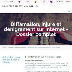Diffamation, injure et dénigrement sur Internet - Dossier complet - Agence CSV