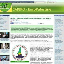 Le CRIF condamné pour diffamation du CBSP : pas trop tôt