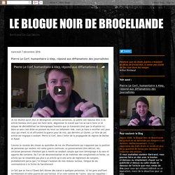 LE BLOGUE NOIR DE BROCELIANDE: Pierre Le Corf, humanitaire à Alep, répond aux diffamations des journalistes