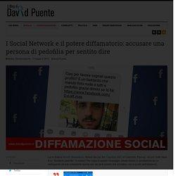 I Social Network e il potere diffamatorio: accusare una persona di pedofilia per sentito dire