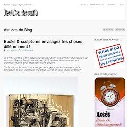 Books & sculptures envisagez les choses différemment