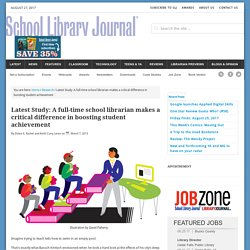 Latest Study: A full-time school librarian makes a critical difference in boosting student achievement
