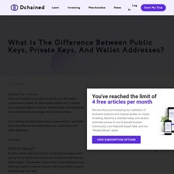 What Is The Difference Between Public Keys, Private Keys, And Wallet Addresses? - Dchained