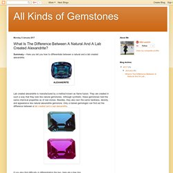 All Kinds of Gemstones: What Is The Difference Between A Natural And A Lab Created Alexandrite?