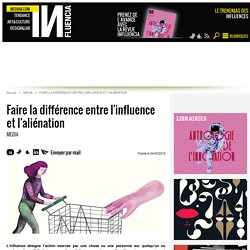 Faire la différence entre l'influence et l'aliénation