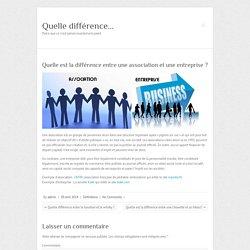Quelle est la différence entre une association et une entreprise ? – Quelle différence…