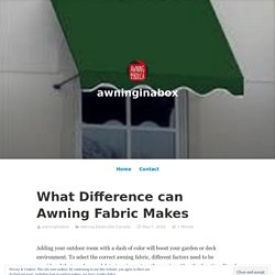 What Difference can Awning Fabric Makes