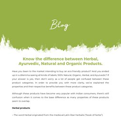 Know the difference between Herbal, Ayurvedic, Natural and Organic Products.