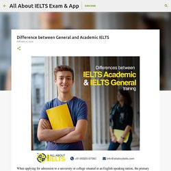 Difference between General and Academic IELTS