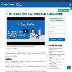 Difference Between Demat Account and Trading Account - Angel Broking