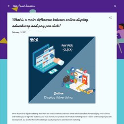 What is a main difference between online display advertising and pay per click?