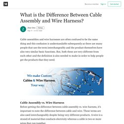 What is the Difference Between Cable Assembly and Wire Harness?