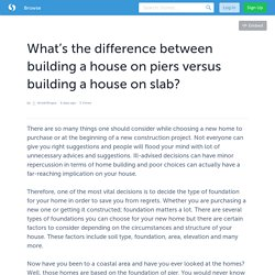 What's the difference between building a house on piers versus building a house on slab?