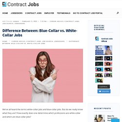 Difference Between: Blue-Collar vs. White-Collar Jobs