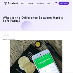 What is the Difference Between Hard & Soft Forks? - Dchained