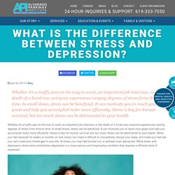 What is the Difference Between Stress and Depression? - San Diego