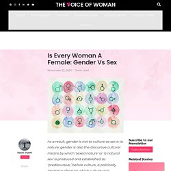 Difference Between Sex And Gender: Is Every Woman A Female?