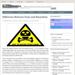 Difference Between Toxic and Hazardous