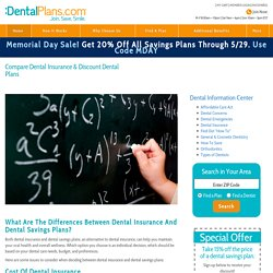 What is the difference between dental insurance and dental savings plan?