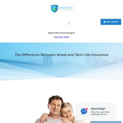 The Difference Between Whole and Term Life Insurance - Protect With Insurance