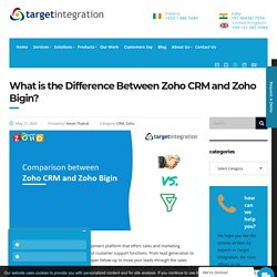 What is the Difference Between Zoho CRM and Zoho Bigin? - Target Integration