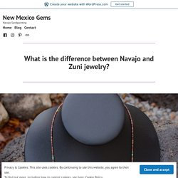 What is the difference between Navajo and Zuni jewelry? – New Mexico Gems