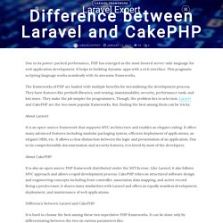 Difference between Laravel and CakePHP - Hire Laravel Expert - Blog