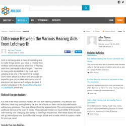 Difference Between the Various Hearing Aids from Letchworth