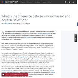 What is the difference between moral hazard and adverse selection?